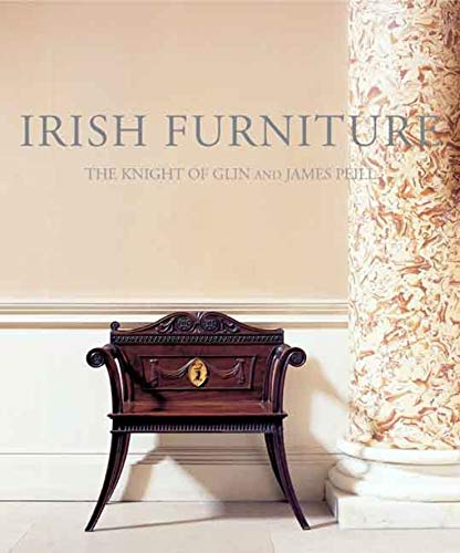 Irish Furniture: Woodwork and Carving in Ireland from the Earliest Times to the Act of Union (Studies in British Art)