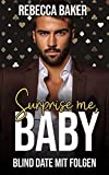 Surprise me, Baby! Blind Date mit Folgen (Las Vegas Lovestories 3)