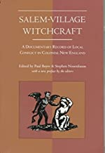 [(Salem Village Witchcraft : A Documentary Record of Local Conflict in Colonial New England)] [By (author) Paul S. Boyer ]...