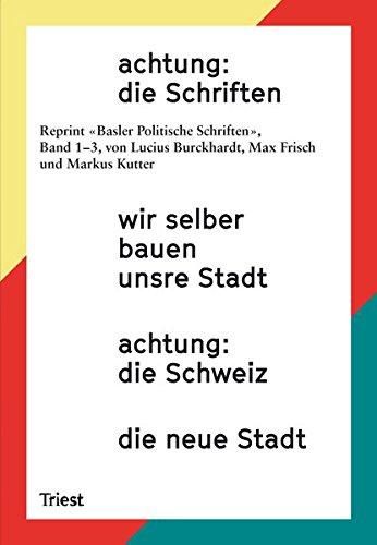 achtung: die Schriften: wir selber bauen unsre Stadt / achtung: die Schweiz / die neue stadt