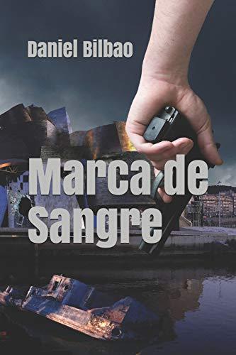 Marca de Sangre (Saga Eneko Amboto, alias Bolto) (Spanish Edition)