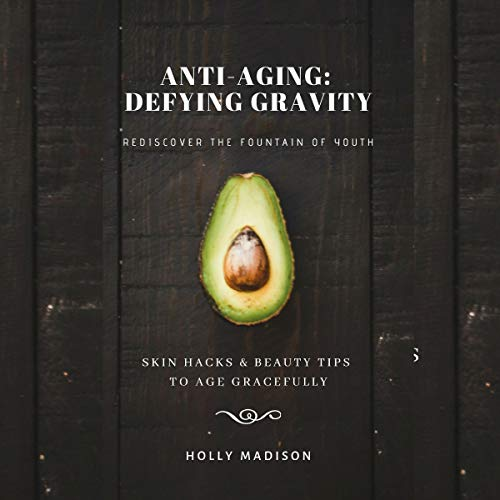Rediscover the Fountain of Youth     Skin Hacks & Beauty Tips to Age Gracefully: Anti-Aging Defying Gravity              By:                                                                                                                                 Holly Madison                               Narrated by:                                                                                                                                 Cecilia Stewart                      Length: 47 mins     Not rated yet     Overall 0.0