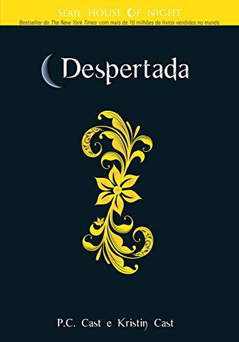 Despertada (House of Night Livro 8)