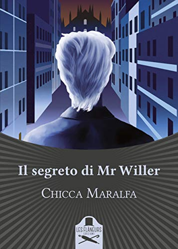 Il segreto di Mr Willer (Italian Edition)
