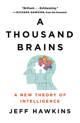 A Thousand Brains: A New Theory of Intelligence