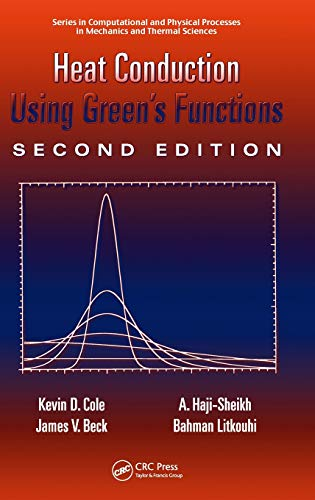 Heat Conduction Using Green's Functions (Series in Computational Methods and Physical Processes in M