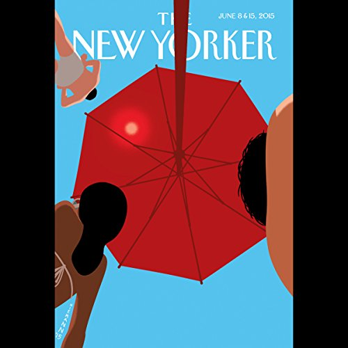 The New Yorker, June 8th & 15th 2015: Part 1 (Zadie Smith, Karen Russell, Anthony Lane) cover art