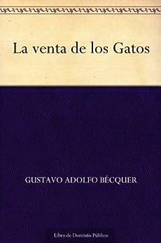 La venta de los Gatos (Spanish Edition) by [Gustavo Adolfo Bécquer]