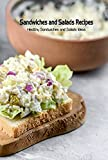 Sandwiches and Salads Recipes: Healthy Sandwiches and Salads Ideas: Sandwiches and Salads Cookbook