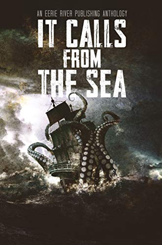 It Calls From the Sea by [Eerie River Publishing]