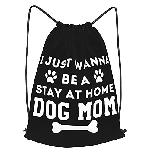 Zaino da palestra con coulisse con scritta 'I Just Want To Be A Stay At Home Dog Mom' da viaggio, 30 x 40 cm