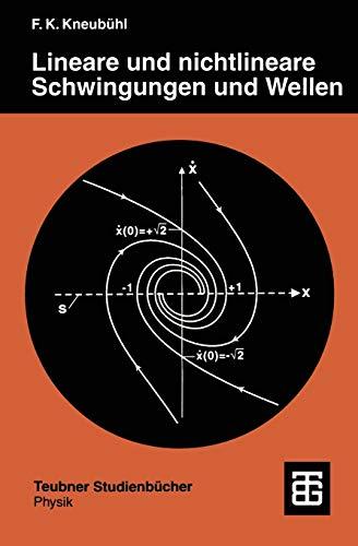 Lineare und nichtlineare Schwingungen und Wellen (Teubner Studienbücher Physik)