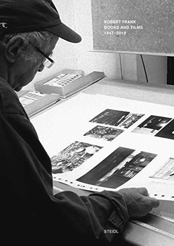 Robert Frank: Books and Films 1947-2019