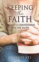 Keeping the Faith: Earnestly Contending for the Faith