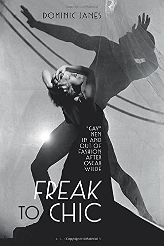 """Image of Freak to Chic: """"Gay"""" Men in and out of Fashion after Oscar Wilde"""