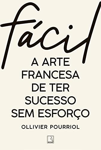 Fácil: A arte francesa de ter sucesso sem esforço