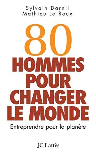 80 hommes pour changer le monde (Essais et documents) (French Edition)