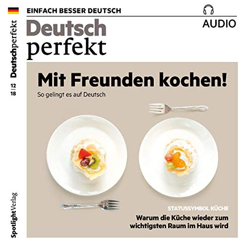 Deutsch perfekt Audio. 12/2018     Deutsch lernen Audio - Mit Freunden kochen              By:                                                                                                                                 div.                               Narrated by:                                                                                                                                 div.                      Length: 57 mins     Not rated yet     Overall 0.0