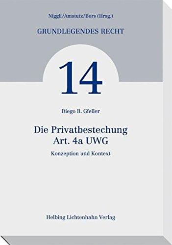 Die Privatbestechung – Art. 4a UWG: Konzeption und Kontext (Grundlegendes Recht)