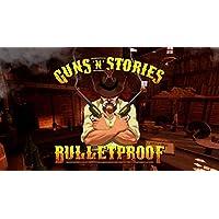 Guns N Stories: Bulletproof VR Digital