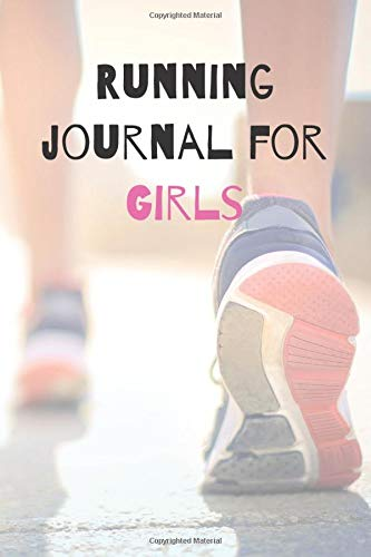 Running journal for girls: Runner's Daily Training Log Book 2020, Running Training Log,6'' x 9'' 100 pages Running and jogging Journals  Day By Day