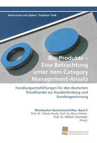 Bio-Produkte - Eine Betrachtung Unter Dem Category Management-Ansatz