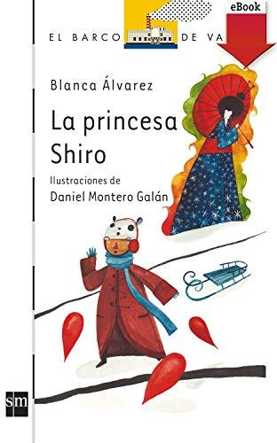 La princesa Shiro (El Barco de Vapor Blanca nº 138)