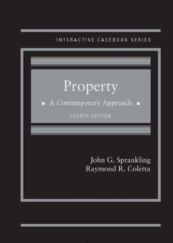 Compare Textbook Prices for Property: A Contemporary Approach Interactive Casebook Series 4 Edition ISBN 9781634606509 by Sprankling, John,Coletta, Raymond
