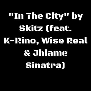 In the City (feat. K-Rino, Wise Real & Jhiame Sinatra)