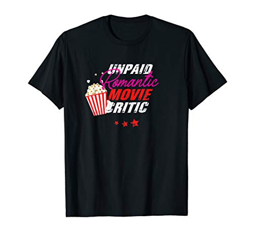 Unpaid Romantic Movie Critic - Movies and Series Fans T-Shirt