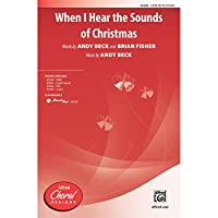 When I Hear the Sounds of Christmas - Words by Andy Beck and Brian Fisher, music by Andy Beck