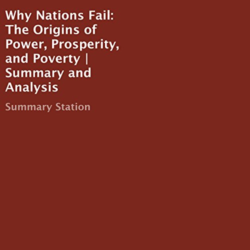 Why Nations Fail: The Origins of Power, Prosperity, and Poverty | Summary and Analysis audiobook cover art