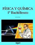 Física y Química 1º Bachillerato (Libros de texto de Física y Química de Secundaria y Bachillerato al alcance de todos)