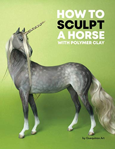 Compare Textbook Prices for How to Sculpt a Horse with Polymer Clay  ISBN 9798587357891 by Haq, Janine