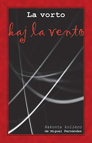 La vorto kaj la vento. Rakonta koliero (Originala literaturo en Esperanto) (Esperanto Edition) (Paperback)