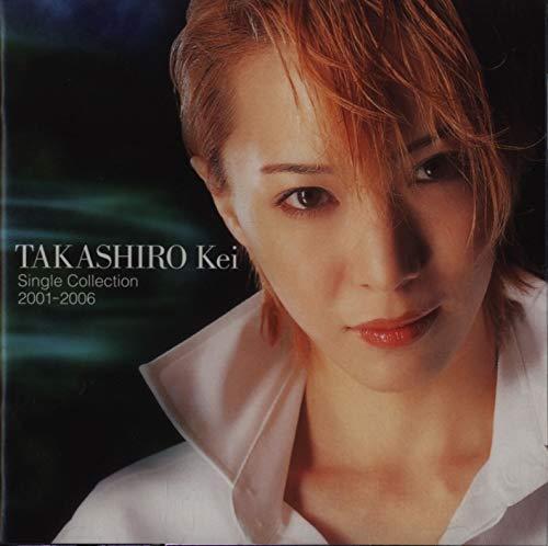 TAKASHIRO Kei Single Collection 2001?2006