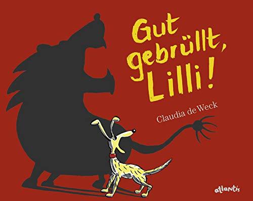 Gut gebrüllt, Lilli!