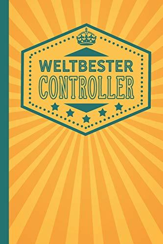 Weltbester Controller: blanko Notizbuch | Journal | To Do Liste für Controller und Controllerinnen - über 100 linierte Seiten mit viel Platz für Notizen - Tolle Geschenkidee als Dankeschön