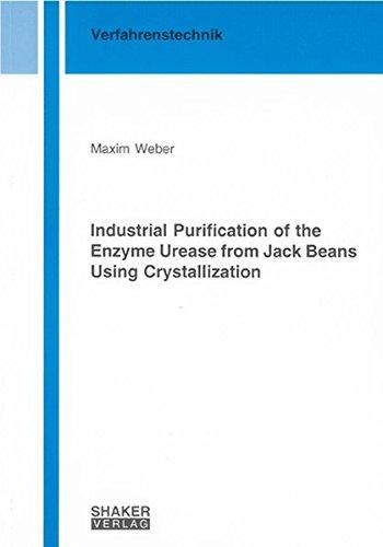 Industrial Purification of the Enzyme Urease from Jack Beans Using Crystallization (Berichte aus der Verfahrenstechnik)