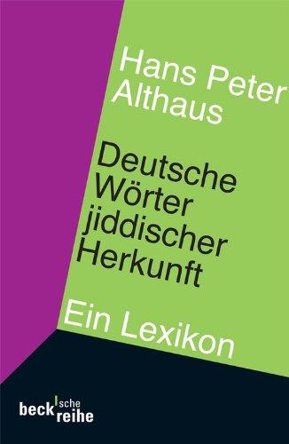 Deutsche Wörter jiddischer Herkunft (Beck'sche Reihe 4074)