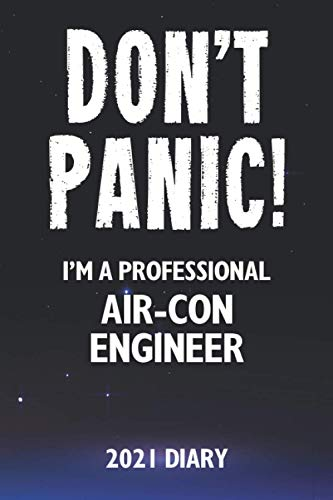 Don't Panic! I'm A Professional Air-Con Engineer - 2021 Diary: Customized Work Planner Gift For A Busy Air-Con Engineer.