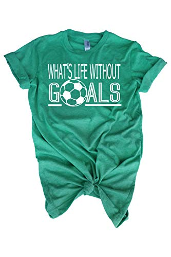 Soccer t-Shirt for Teen Girl- What's Life Without Goals Shirt- Best Gift for Girl Soccer Player Green