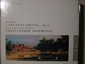 George Frideric Handel: Concerti Grossi, Op. 6 - Handel & Haydn Society / Christopher Hogwood