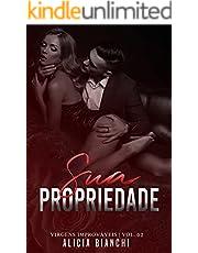 Sua Propriedade | O CEO e a Prostituta Virgem (Virgens Improváveis Livro 2)