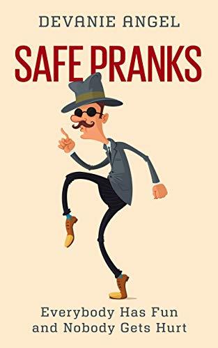 Safe Pranks: Everybody Has Fun and Nobody Gets Hurt
