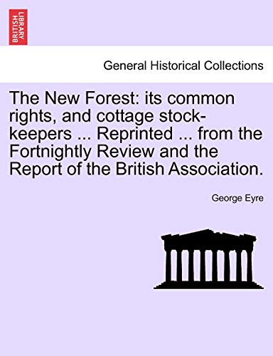 Eyre, G: New Forest: its common rights, and cottage stock-ke