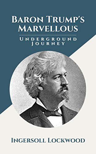 Baron Trump's Marvellous Underground Journey: Original Classics and Annotated (English Edition)