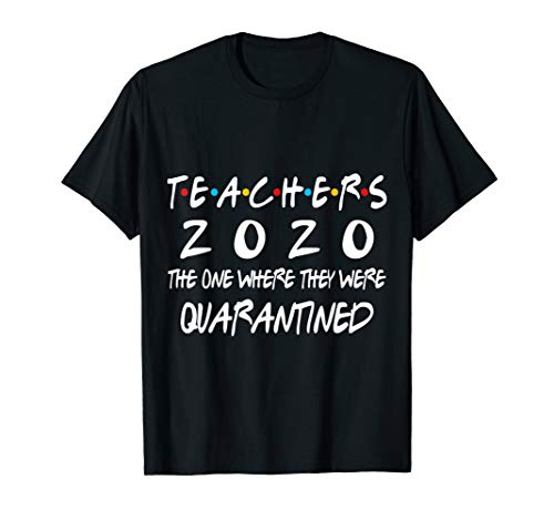 Teachers The One Where They Were Quarantined T-Shirt
