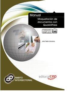 Manual Maquetación de documentos con QuarkXPress. Formación para el Empleo