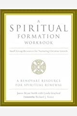 A Spiritual Formation Workbook - Revised Edition: Small Group Resources for Nurturing Christian Growth Kindle Edition